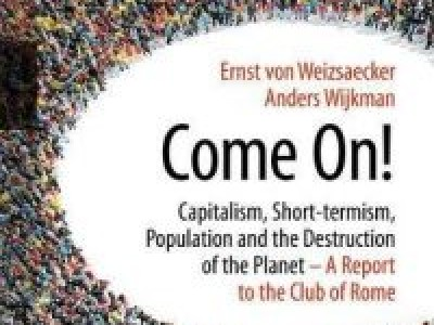 Come on! Capitalism, short-termism, population and the destruction of our planet